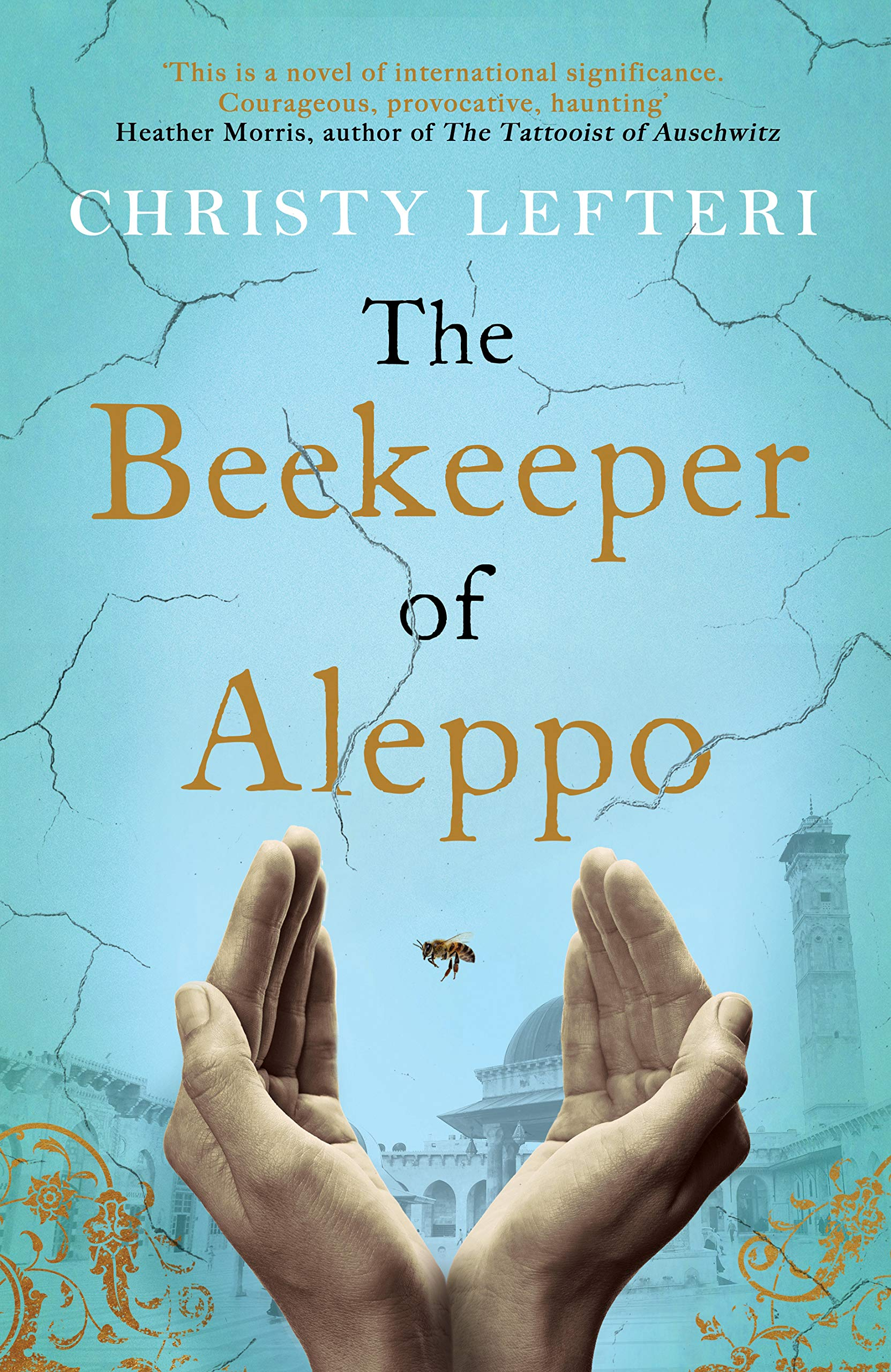 The Beekeeper of Aleppo by Christy Lefteri Published by Bonnier AB ISBN: 9781785768927
