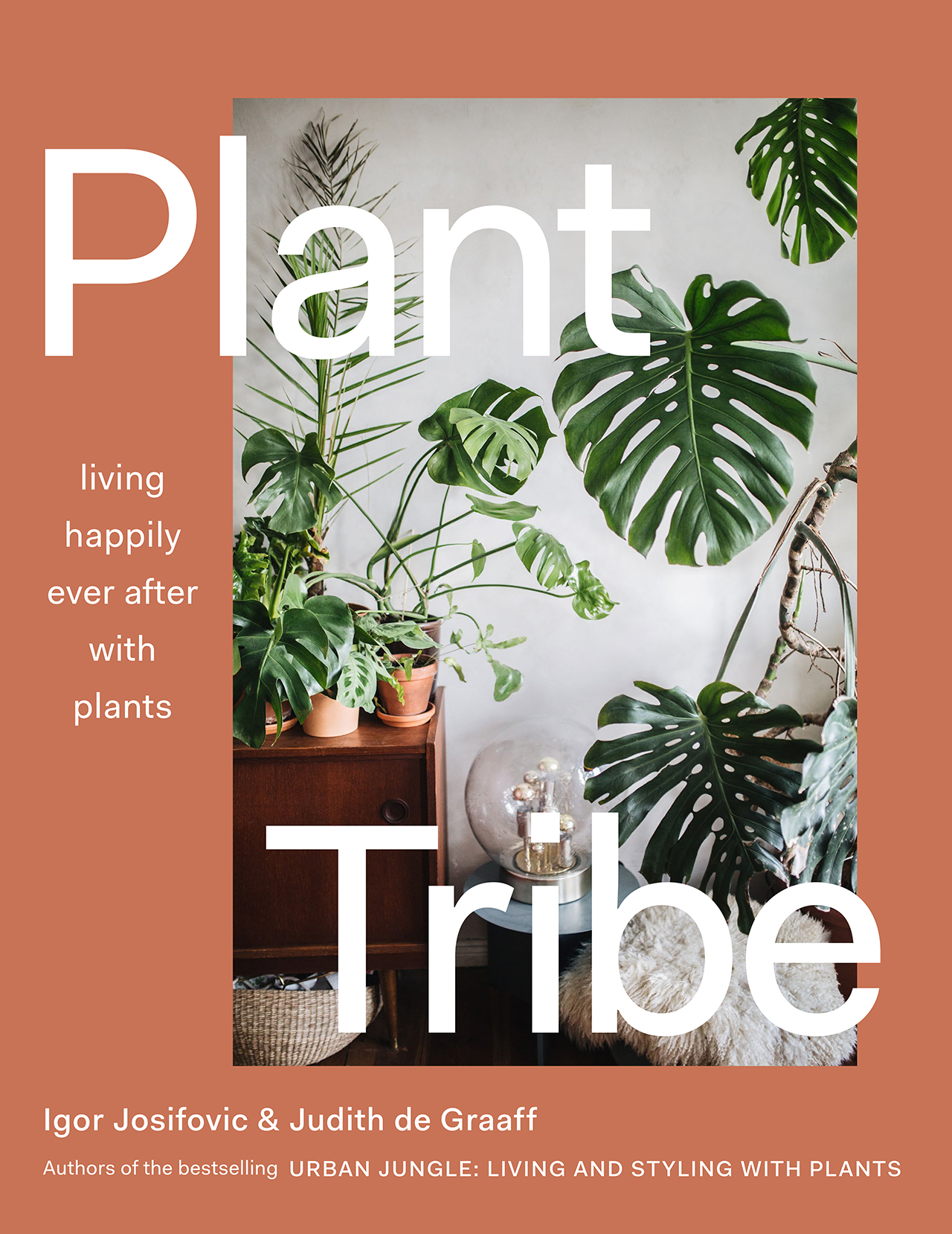 PLANT TRIBE (Living happily ever after with plants) by Igor Josifovic & Judith de Graaff. © ABRAMS Books.