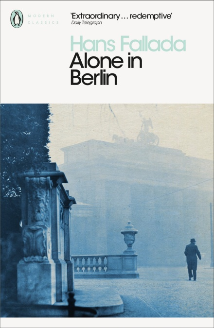 Alone in Berlin by Hans Fallada Imprint: Penguin Classics Published: 28/01/2010 ISBN: 9780141189383 Length: 608 Pages